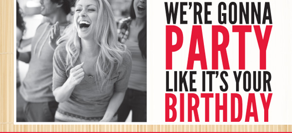 We're Gonna Party Like It's Your Birthday
